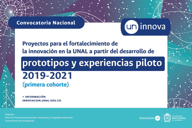 Abierta «UN Innova»: Convocatoria de Proyectos para el Fortalecimiento de la Innovación en la Universidad Nacional de Colombia a partir del Desarrollo de Prototipos y Experiencias Piloto 2019-2021 (primera cohorte)