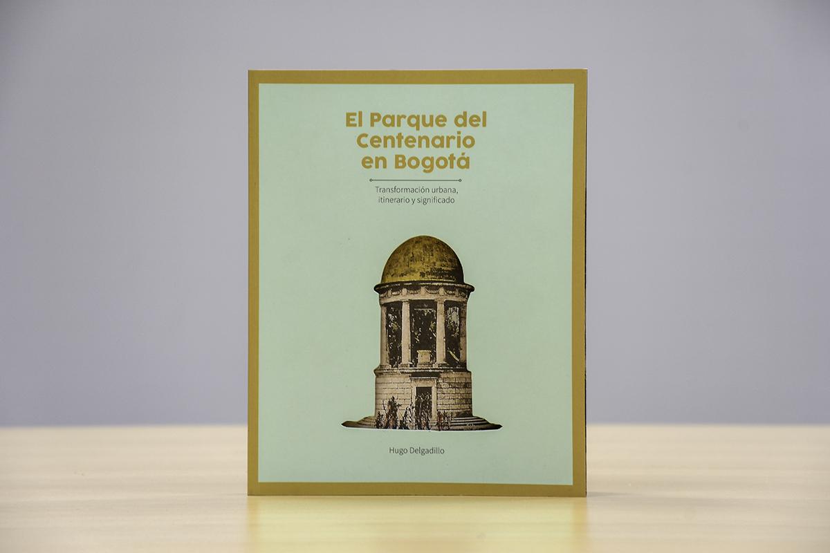 [Libro de la semana] 'El Parque del Centenario en Bogotá. Transformación urbana, itinerario y significado' (Facultad de Artes, UNAL Sede Bogotá)